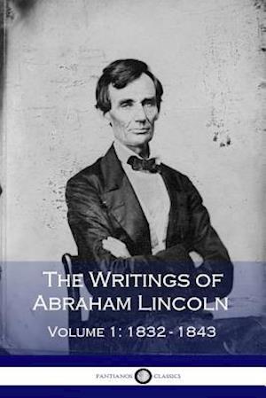 Bog, paperback The Writings of Abraham Lincoln - Volume 1 af Abraham Lincoln