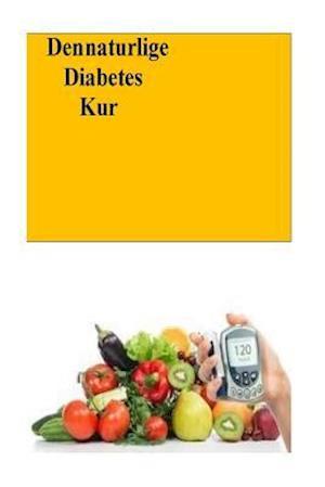 Bog, paperback Den Naturlige Diabetes Kur af Roger Mason