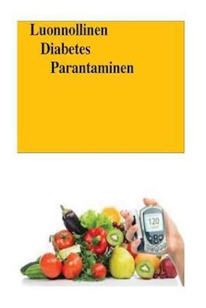 Bog, paperback Luonnollinen Diabetes Parantaminen (Finnish) af Roger Mason