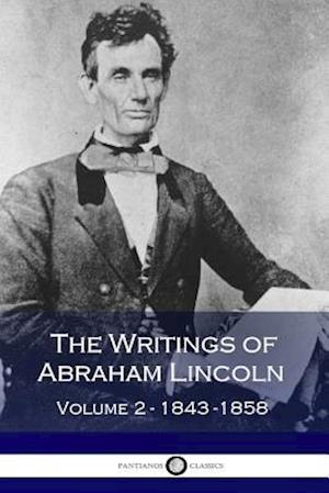 Bog, paperback The Writings of Abraham Lincoln - Volume 2 af Abraham Lincoln