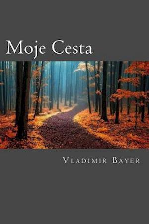 Bog, paperback Moje Cesta af Vladimir Bayer