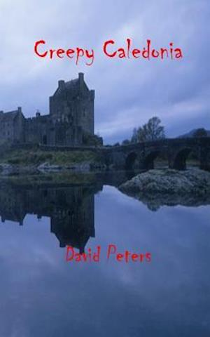 Bog, paperback Creepy Caledonia af David Peters