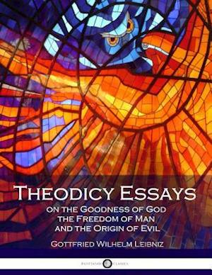 Bog, paperback Theodicy Essays on the Goodness of God the Freedom of Man and the Origin of Evil af Gottfried Wilhelm Leibniz