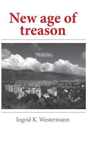 Bog, paperback New Age of Treason af Ingrid K. Westermann