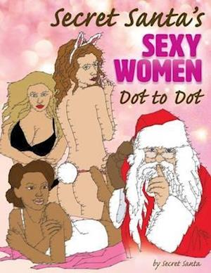 Bog, paperback Secret Santa's Sexy Women Dot to Dot af Secret Santa