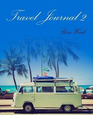 Bog, paperback Travel Journal 2 af Rose Wood
