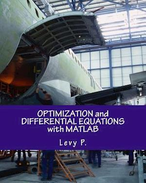 Bog, paperback Optimization and Differential Equations with MATLAB af Levy P