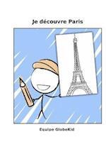 Je Decouvre Paris af Equipe Globekid