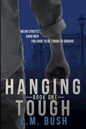 Bog, paperback Hanging Tough Book 1 af L. M. Bush
