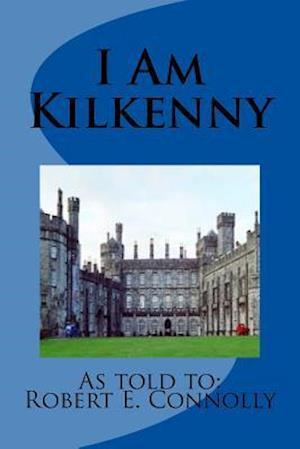 Bog, paperback I Am Kilkenny af MR Robert E. Connolly