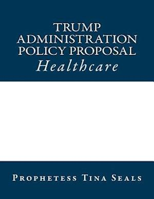 Trump Administration Policy Proposal