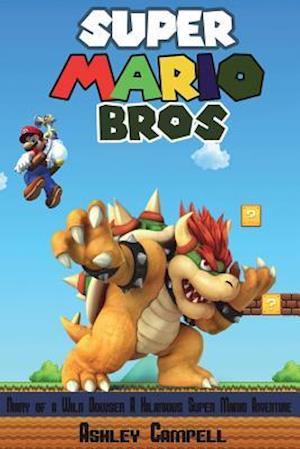 Bog, paperback Super Mario Bros af Ashley Campell