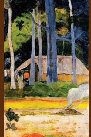 """""""Cabin Under the Trees"""" by Paul Gauguin - 1892"""