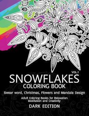 Bog, paperback Snowflakes Coloring Book Dark Edition Vol.1 af Swear Word Coloring Book Dark, Snowflakes Team