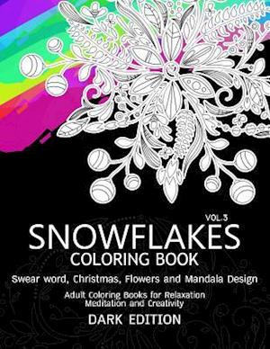 Bog, paperback Snowflakes Coloring Book Dark Edition Vol.3 af Swear Word Coloring Book Dark, Snowflakes Team