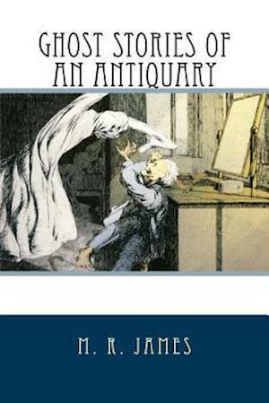 Bog, paperback Ghost Stories of an Antiquary af M. R. James