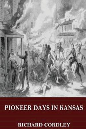 Bog, paperback Pioneer Days in Kansas af Richard Cordley
