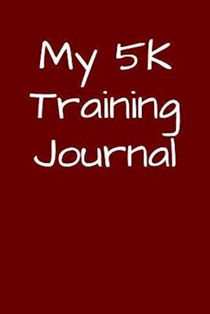 Bog, paperback My 5k Training Journal af Passion Imagination Journals