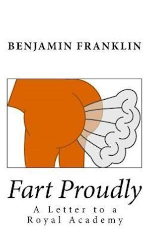Bog, paperback Fart Proudly af Benjamin Franklin