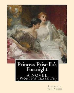 Princess Priscilla's Fortnight, by
