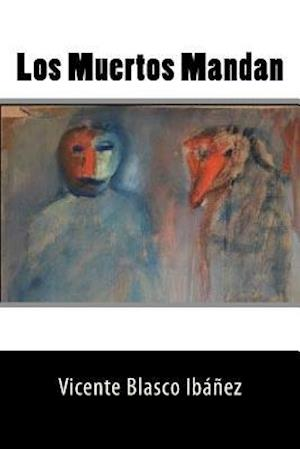 Los Muertos Mandan (Spanish Edition)