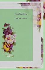 Your Notebook! for My Cousin