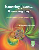Knowing Jesus...Knowing Joy!