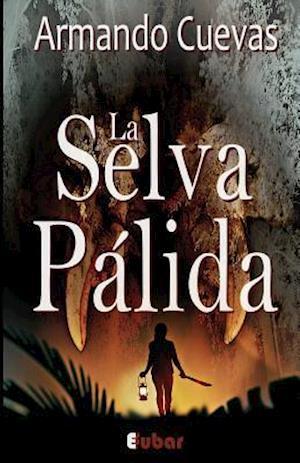 Bog, paperback La Selva Palida af Armando Cuevas Calderon