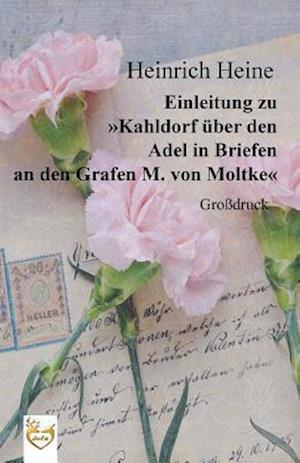 """Bog, paperback Einleitung Zu """"Kahldorf Uber Den Adel in Briefen an Den Grafen M. Von Moltke"""" (Grossdruck) af Heinrich Heine"""