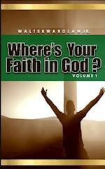 Where's Your Faith in God? Volume 1