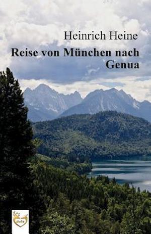 Bog, paperback Reise Von Munchen Nach Genua af Heinrich Heine