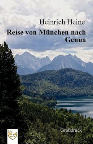 Bog, paperback Reise Von Munchen Nach Genua (Grossdruck) af Heinrich Heine