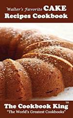 Walter's Favorite Cake Recipes Cookbook