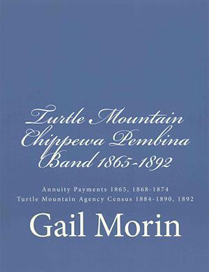 Bog, paperback Turtle Mountain Chippewa Pembina Band 1865-1892 af Gail Morin