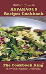 Walter's Favorite Asparagus Recipes Cookbook