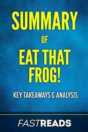 Summary of Eat That Frog!