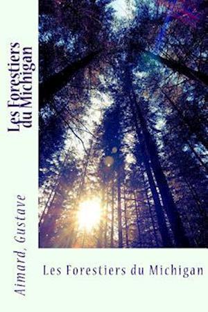 Bog, paperback Les Forestiers Du Michigan af J. -B D'Auriac, Aimard Gustave