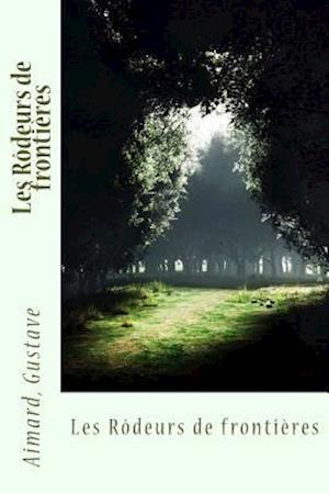 Bog, paperback Les Rodeurs de Frontieres af Aimard Gustave