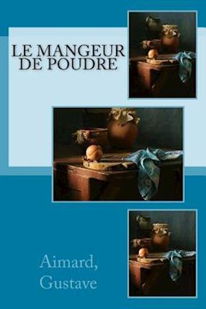 Bog, paperback Le Mangeur de Poudre af Jules-B D'Auriac, Aimard Gustave