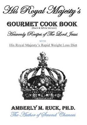 Bog, paperback His Royal Majesty's Gourmet Cook Book (Black & White Version) af Amberly M. Ruck