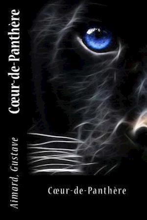 Bog, paperback Coeur-de-Panthere af J. -B D'Auriac, Aimard Gustave