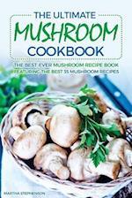 The Ultimate Mushroom Cookbook