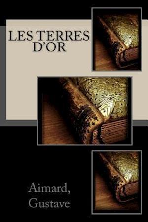 Bog, paperback Les Terres D'Or af J. -B D?auriac, Aimard Gustave