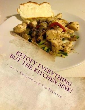 Bog, paperback Ketofy Everything But the Kitchen Sink! af Scott Swenson
