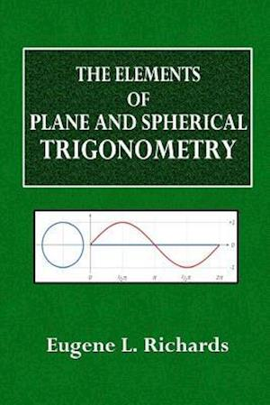 Bog, paperback The Elements of Plane and Spherical Trigonometry af Eugene L. Richards