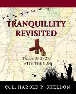 Bog, paperback Tranquillity Revisited af Col Harold P. Sheldon