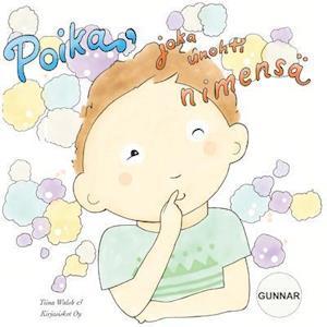 Bog, paperback Poika, Joka Unohti Nimensa Gunnar af Tiina Walsh