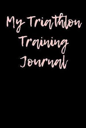 Bog, paperback My Triathlon Training Journal af Passion Imagination Journals
