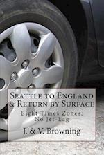 Seattle to England & Return by Surface Transport