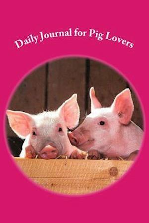 Bog, paperback Daily Journal for Pig Lovers af Pamela Garcia